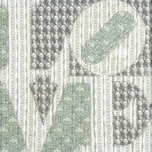 Sewn US currency (after Robert Indiana's Love, 1967).
