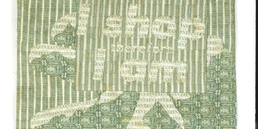 Sewn US currency (after Barbara Kruger's Untitled [I shop therefore I am], 1987).